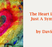 The Heart Is More Than Just A Symbol of Love by David Briscoe